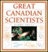 Great Canadian Scientists