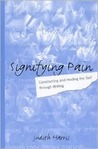 Signifying Pain: Constructing and Healing the Self Through Writing