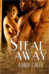 Steal Away by Amber Green