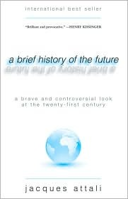 A Brief History of the Future by Jacques Attali