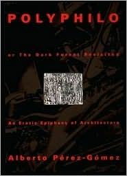 Polyphilo or the Dark Forest Revisited: An Erotic Epiphany of Architecture