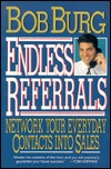 Endless Referrals by Bob Burg