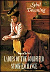 Ladies of the Goldfield Stock Exchange by Sybil Downing