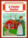 A Frontier Teacher (How They Lived)