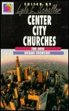 Center City Churches: The New Urban Frontier