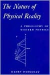 The Nature Of Physical Reality: A Philosophy Of Modern Physics