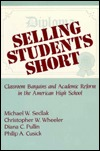 Selling Students Short: Classroom Bargains and Academic Reform in the American High School