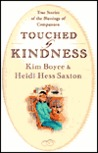 Touched by Kindness: True Stories of People Blessed by Compassion