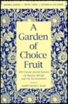 A Garden of Choice Fruit: 200 Classic Jewish Quotes on Human Beings and the Environment