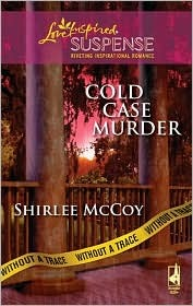 Cold Case Murder (Steeple Hill Love Inspired Suspense #140)(Without a Trace, Book 3)