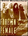 Foreign And Female: Immigrant Women In America, 1840 1930