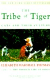 Tribe of Tiger by Elizabeth Marshall Thomas