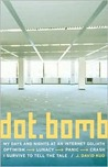 dot.bomb: My Days and Nights at an Internet Goliath
