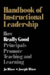 Handbook of Instructional Leadership: How Really Good Principals Promote Teaching and Learning