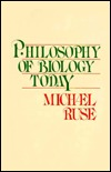 Philosophy Biology Today Michael Ruse