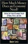 How Much Money Does an Economy Need?: Solving the Central Economic Puzzle of Money, Prices, and Jobs