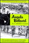 Angola Beloved by T. Ernest Wilson