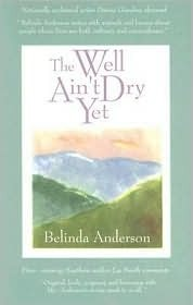 The Well Ain't Dry Yet by Belinda Anderson