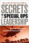 Secrets of Special Ops Leadership: Dare the Impossible--Achieve the Extraordinary