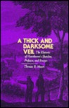 A Thick and Darksome Veil