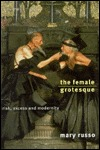 The Female Grotesque by Mary Russo