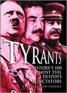 Tyrants History's 100 Most Evil Despots & Dictators