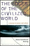 The Edges of the Civilized World by Alison Hawthorne Deming