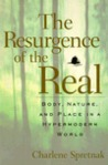 The Resurgence Of The Real: Body, Nature, And Place In A Hypermodern World