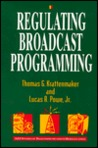 Regulating Broadcast Programming