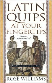 Latin Quips at Your Fingertips by Rose Williams