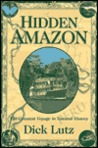 Hidden Amazon: The Greatest Voyage in Natural History