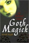 Goth Magick: An Enchanted Grimoire