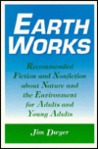 Earth Works: Recommended Fiction And Nonfiction About Nature And The Environment For Adults And Young Adults