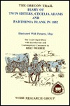 The Oregon Trail Diary of Twin Sisters Cecilia Adams and Parthenia Blank in 1852: The Unabridged Diary