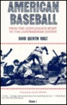 American Baseball from Gentleman's Sport to the Commissioner System (American Baseball Series)