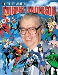 The Life and Art of Murphy Anderson by Murphy Anderson