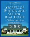 Secrets of Buying and Selling Real Estate...: Without Using Your Own Money!