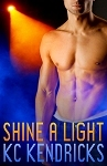 Shine a Light by K.C. Kendricks