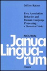 Free Association Behavior and Human Language Processing: A Theoretical Model