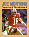 Joe Montana, Comeback Quarterback by Thomas R. Raber