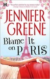Blame It on Paris by Jennifer Greene
