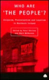 """Who Are """"The People""""?: Unionism, Protestantism And Loyalism In Northern Ireland"""