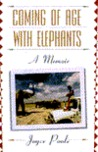 Coming of Age With Elephants: A Memoir