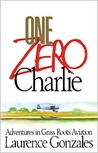 One Zero Charlie: Adventures in Grass Roots Aviation