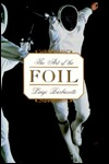 The Art Of The Foil by Luigi Barbasetti