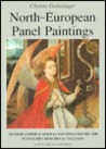 North-European Panel Paintings: A Catalogue of Netherlandish & German Paintings Before 1600 in English Churches and Colleges