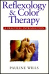 Reflexology and Color Therapy: A Practical Introduction : Combining the Healing Benefits of Two Complementary Therapies (Practical Introduction Series)