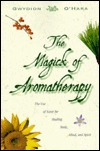 The Magick of Aromatherapy by Gwydion O'Hara