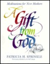 Gift from God: Meditations for New Mothers