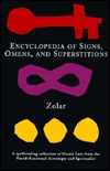 Encyclopedia of Signs, Omens and Superstitions by Zolar